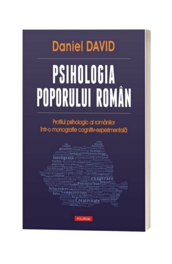 Psihologia poporului roman, Profilul psihologic al romanilor intr-o monografie cognitiv-experimentala - Daniel David