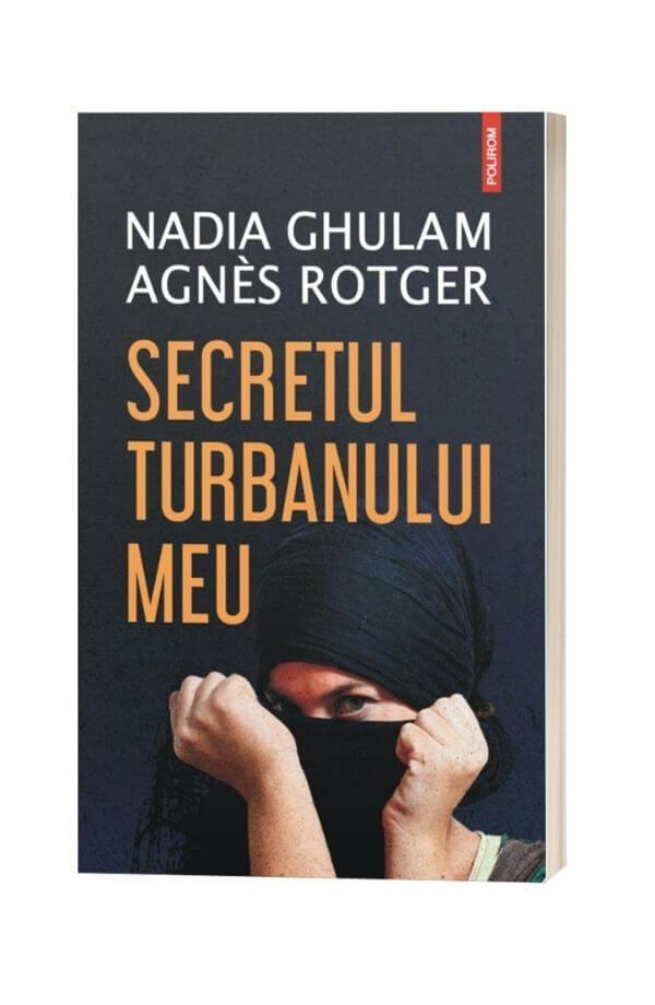 Secretul turbanului meu - Nadia Ghulam , Agnès Rotger