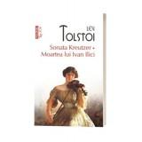 Sonata Kreutzer • Moartea lui Ivan Ilici - LevTolstoi