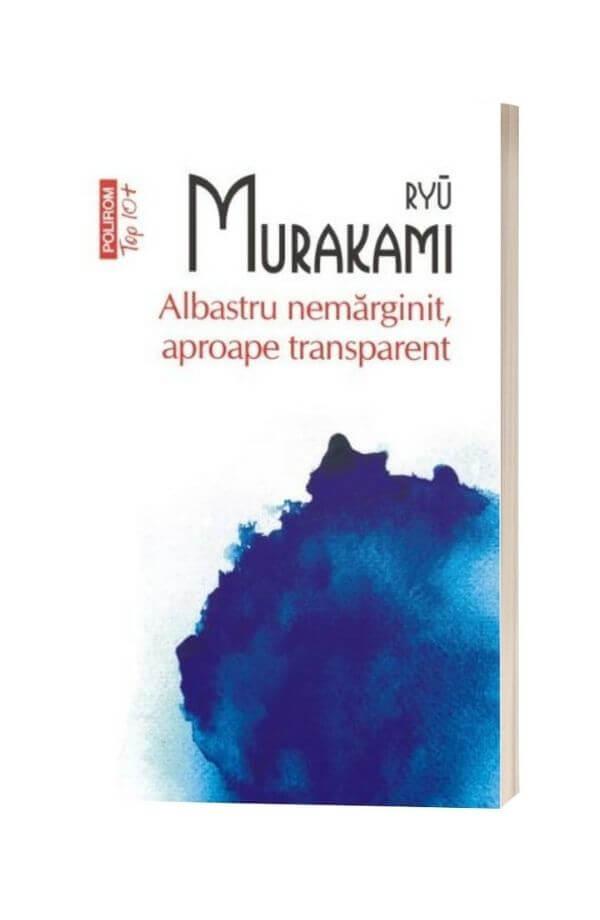 Albastru nemarginit, aproape transparent - Ryu Murakami