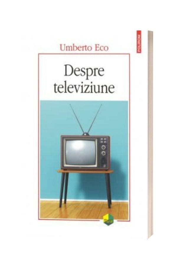 Despre televiziune - Umberto Eco