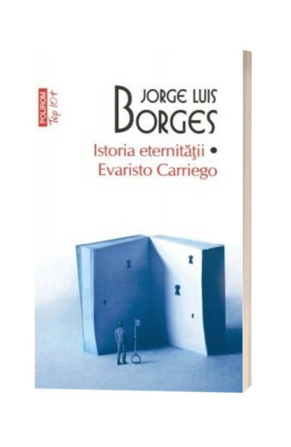 Istoria eternitatii. Evaristo Carriego - Jorge Luis Borges