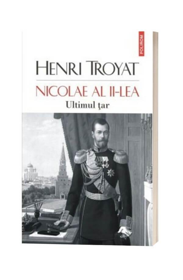 Nicolae al II-lea. Ultimul tar - Henri Troyat