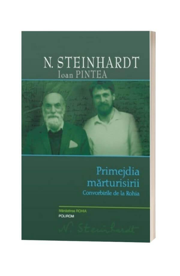 Primejdia mărturisirii. Convorbirile de la Rohia - Nicolae Steinhardt, Ioan Pintea