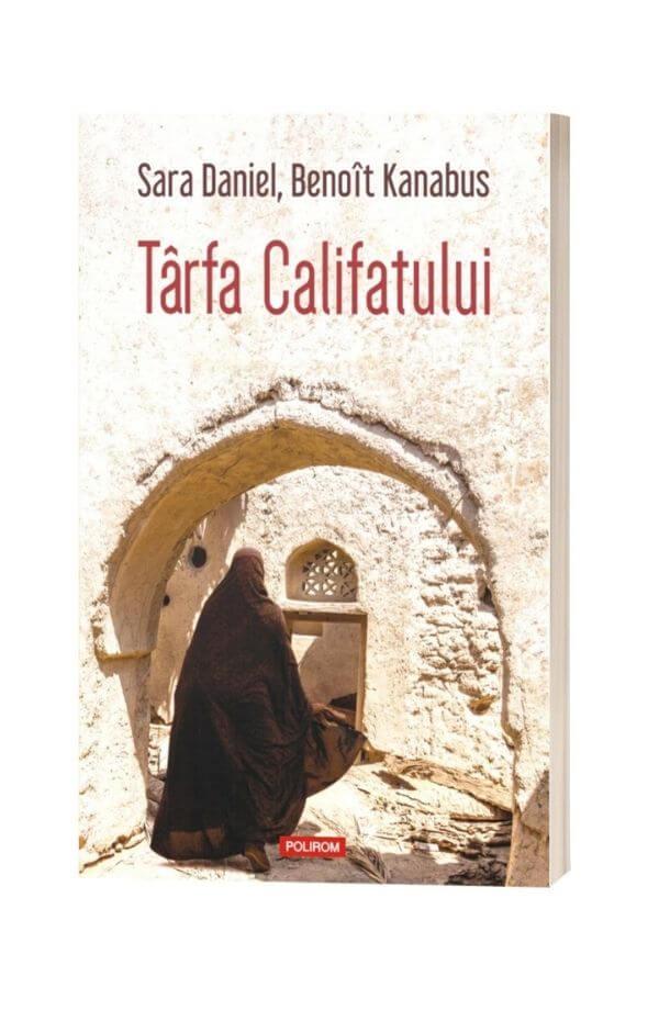 Tarfa Califatului - Sara Daniel, Benoit Kanabus