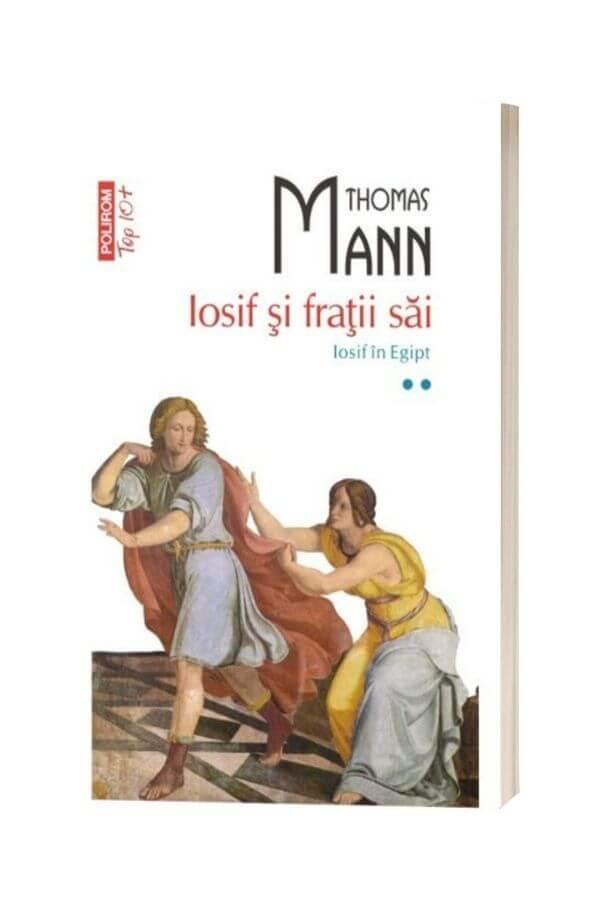 Iosif si fratii sai Vol.2: Iosif in Egipt - Thomas Mann