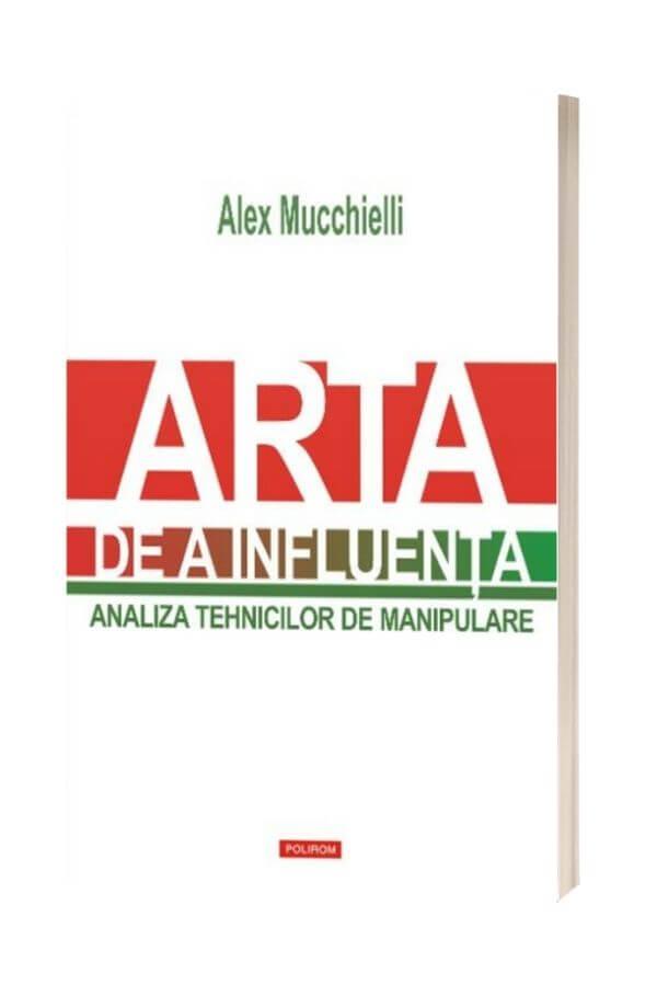 Arta de a influenta - Alex Mucchielli