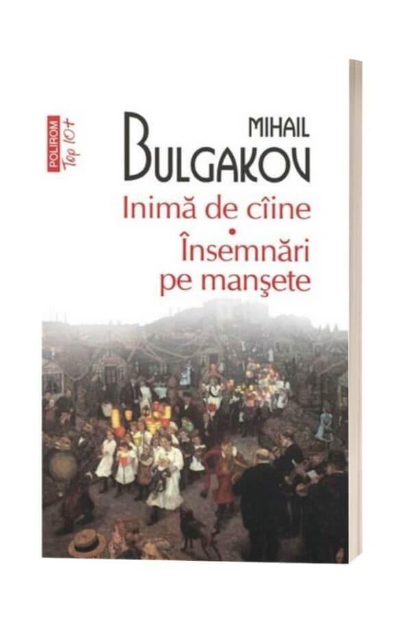 Inima de caine. Insemnari pe mansete - Mihail Bulgakov
