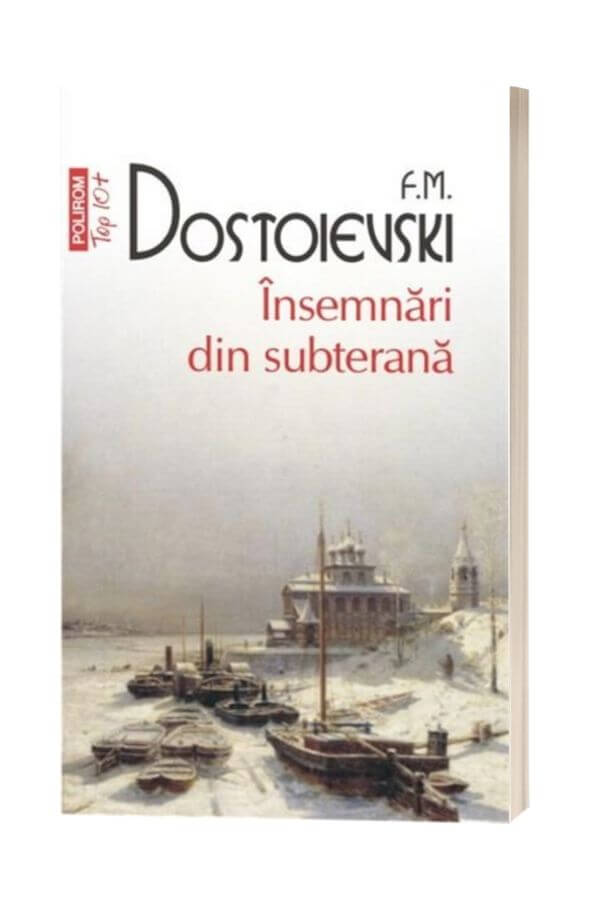 Insemnari din subterana - F.M. Dostoievski