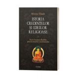 Istoria credintelor si ideilor religioase. Vol. II - Mircea Eliade