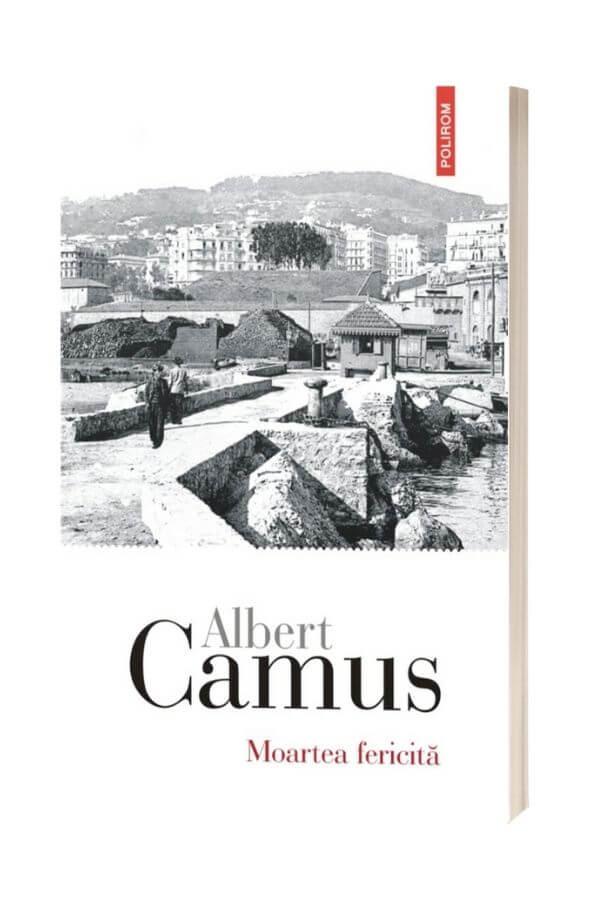 Moartea fericita - Albert Camus