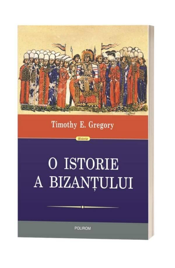 O istorie a Bizantului - Timothy E. Gregory