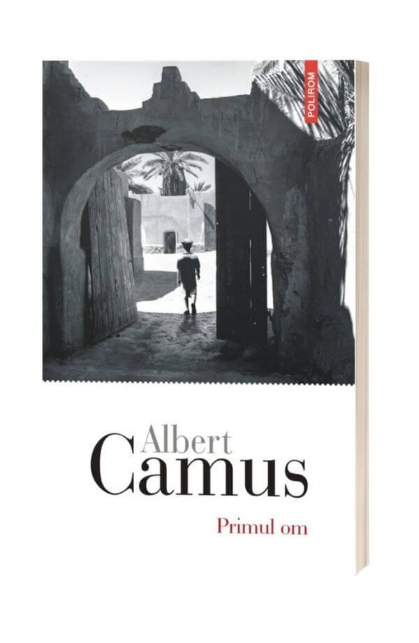 Primul om - Albert Camus