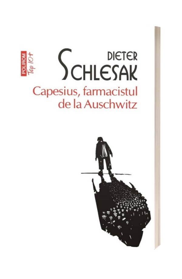 Capesius, farmacistul de la Auschwitz - Dieter Schleask