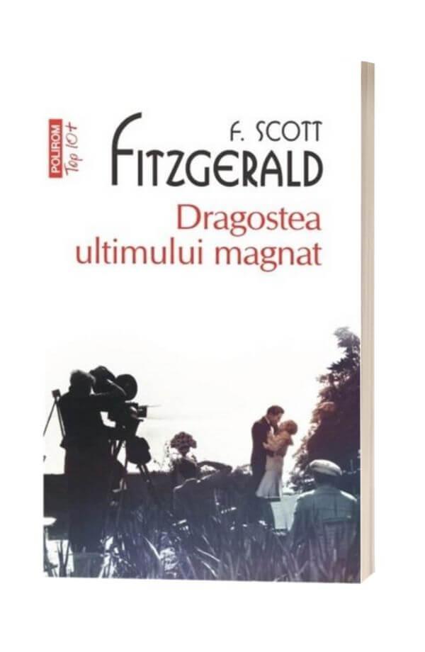 Dragostea ultimului magnat - F. Scott Fitzgerald