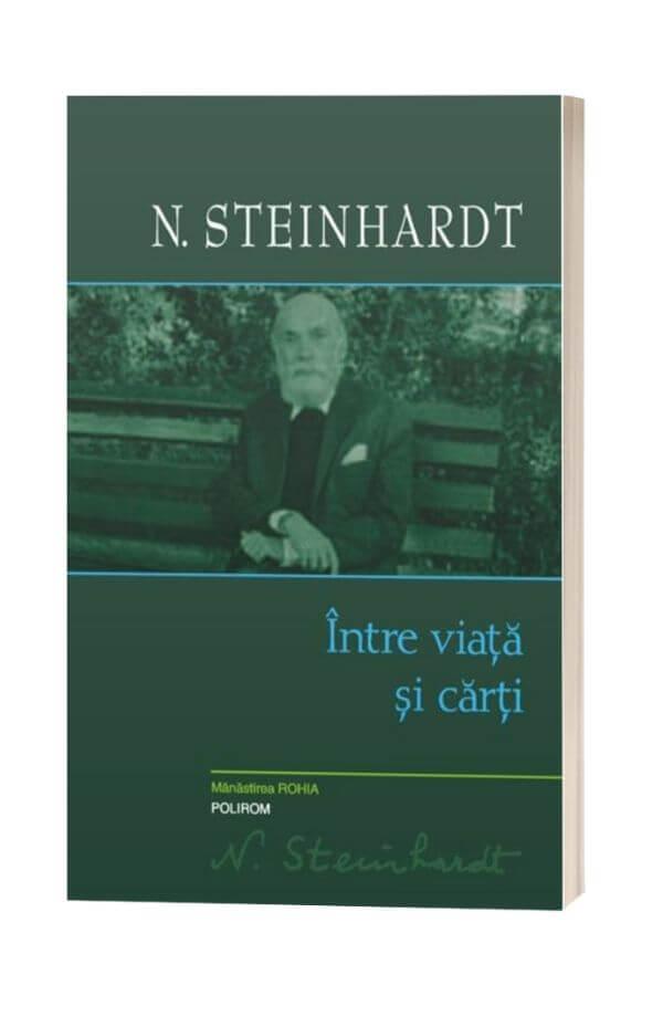 Intre viata si carti - Nicolae Steinhardt