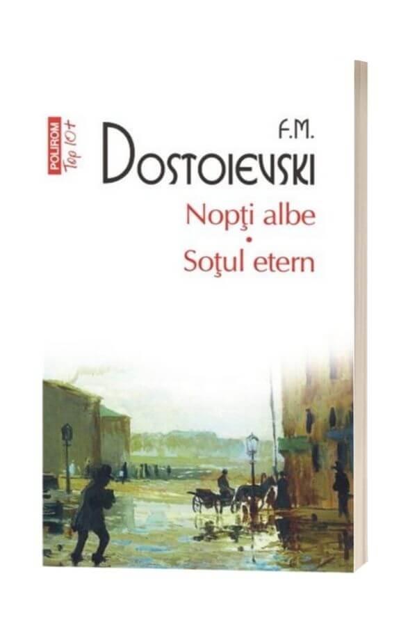 Nopti albe / Sotul etern - F.M. Dostoievski