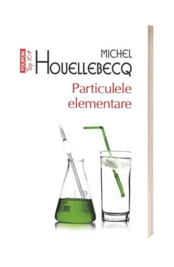 Particulele elementare - Michel Houllebecq