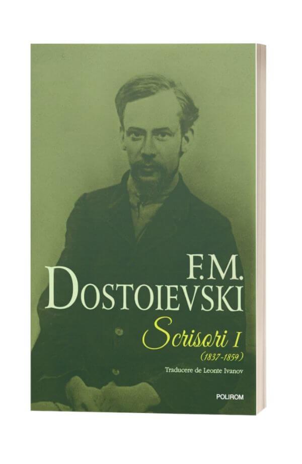 Scrisori (1837-1859). Volumul I - F. M. Dostoievski