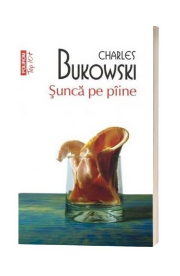 Sunca pe paine - Charles Bukowski