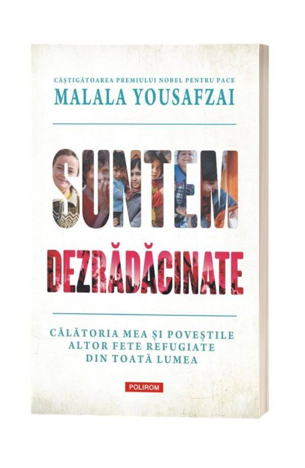 Suntem dezradacinate - Malala Yousafzai , Liz Welch