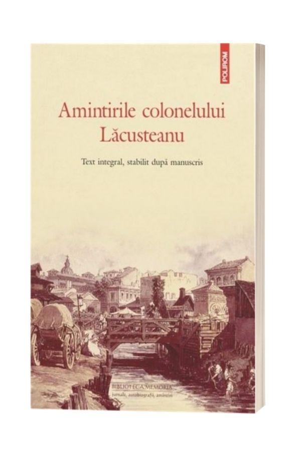 Amintirile colonelului Lacusteanu - Grigore Lacusteanu