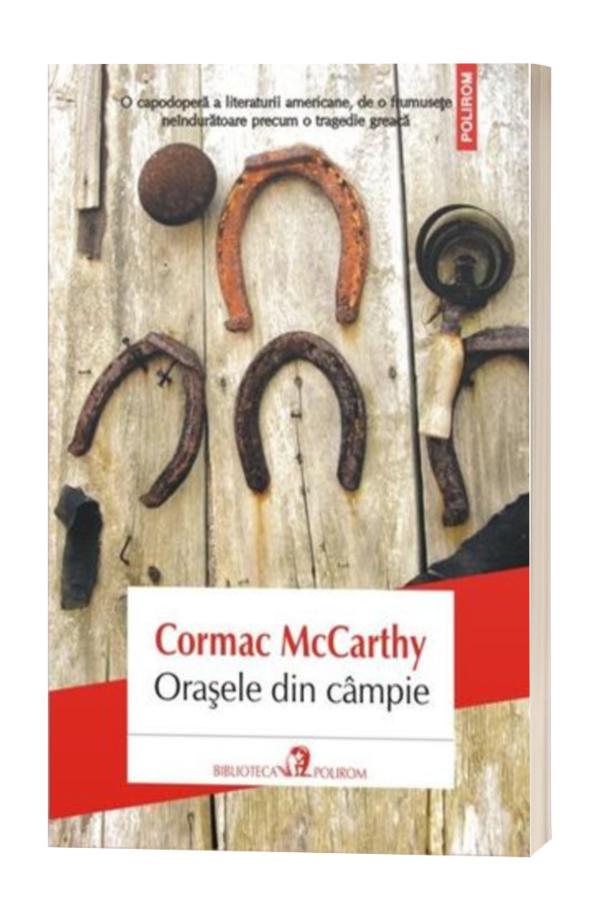 Orasele din campie - Cormac McCarthy