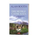 Drumurile catre Sata 3.000 de kilometri pe jos prin Japonia - Alan Booth