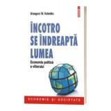 Incotro se indreapta lumea. Economia politica a viitorului - Grzegorz W. Kolodko