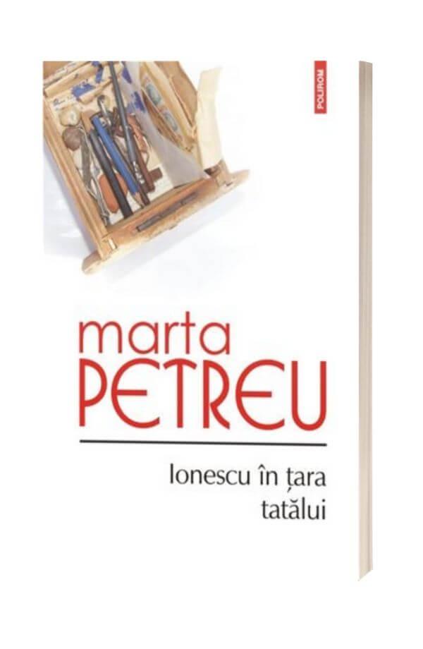 Ionescu in tara tatalui - Marta Petreu