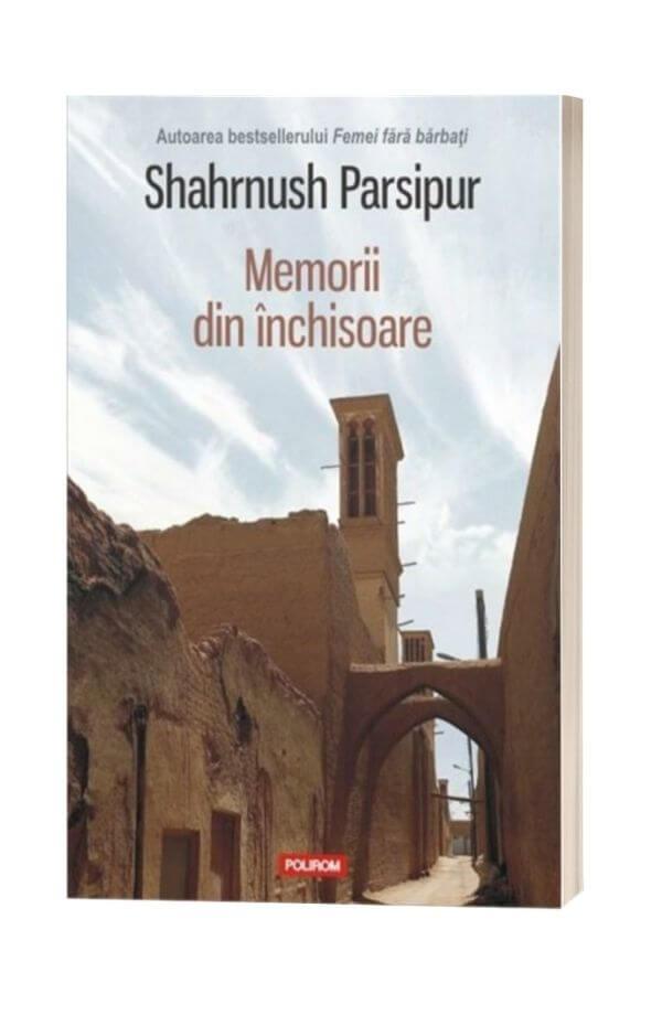 Memorii din inchisoare - Shahrnush Parsipur