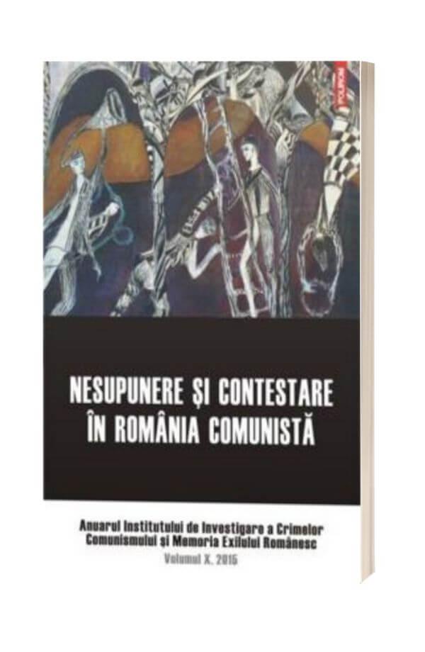 Nesupunere si contestare in Romania comunista - Clara Mares, Constantin Vasilescu