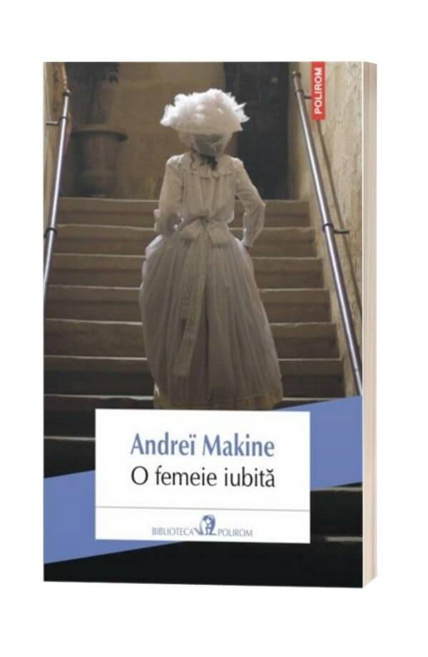 O femeie iubita - Andrei Makine