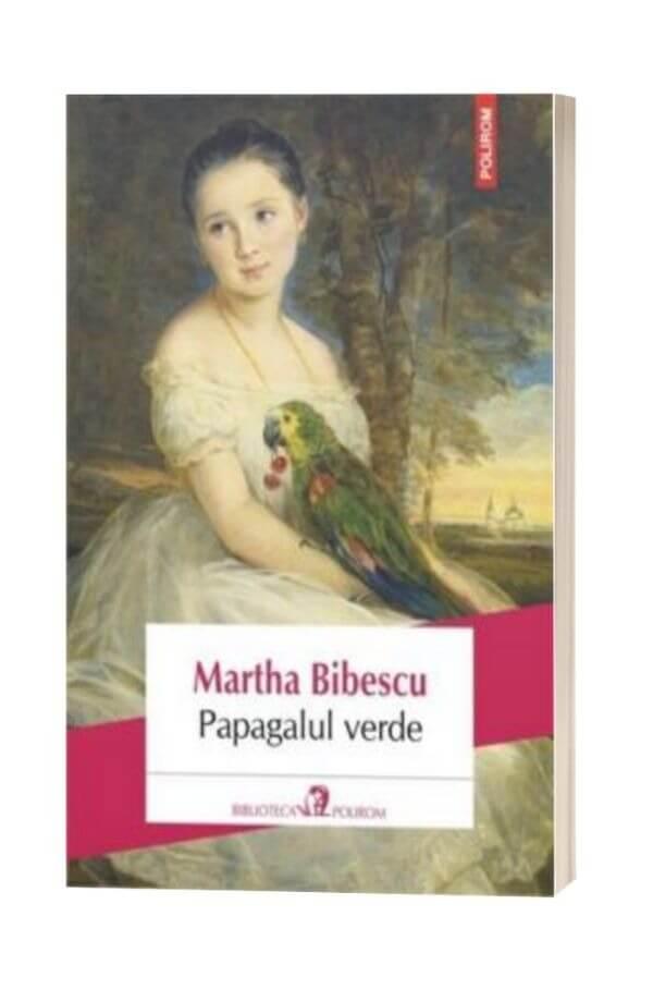 Papagalul verde - Martha Bibescu