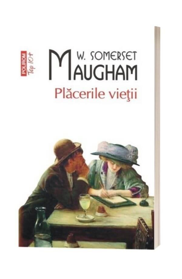 Placerile vietii - Somerset Maugham