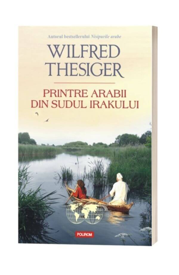 Printre arabii din sudul Irakului - Wilfred Thesiger
