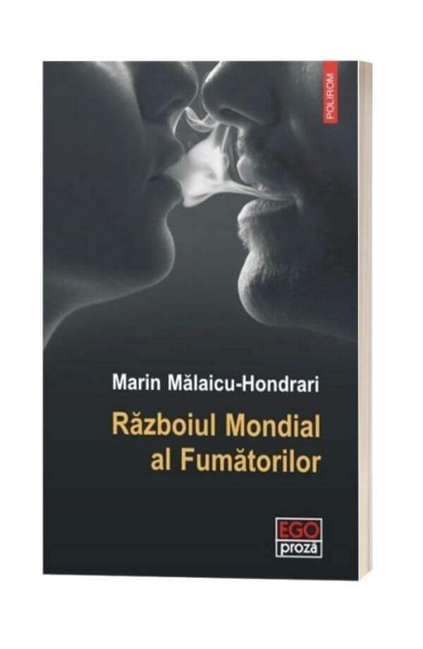 Razboiul Mondial al Fumatorilor - Marian Malaicu - Hondrari