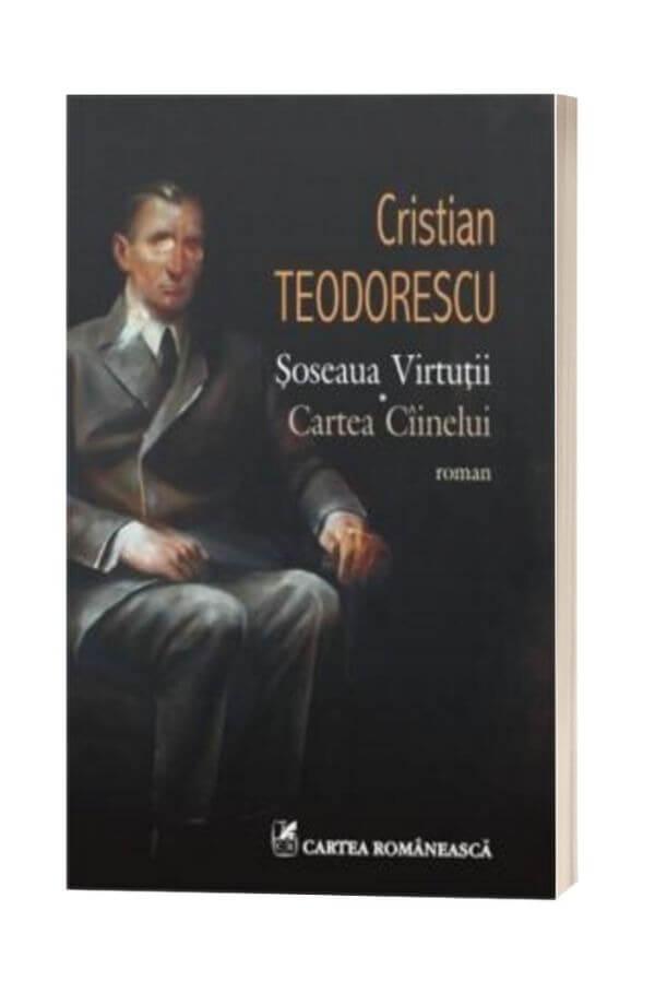 Soseaua Virtutii. Cartea Ciinelui - Cristian Teodorescu