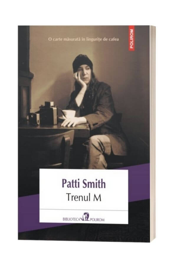 Trenul M - Patti Smith