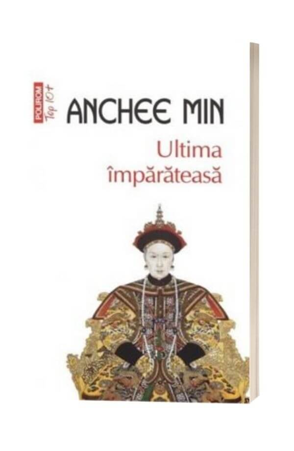 Ultima imparateasa - Anchee Min