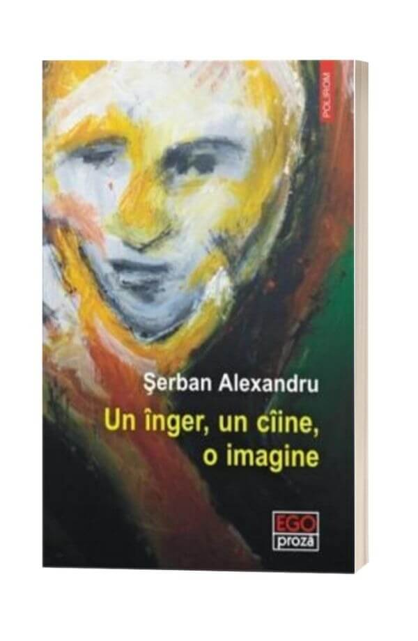 Un inger, un caine, o imagine - Serban Alexandru