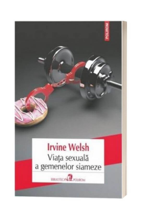 Viata sexuala a gemenelor siameze - Irvine Welsh