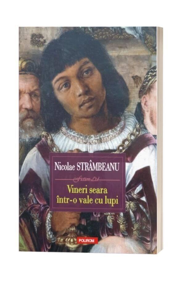 Vineri seara intr-o vale cu lupi - Nicoleta Strambeanu