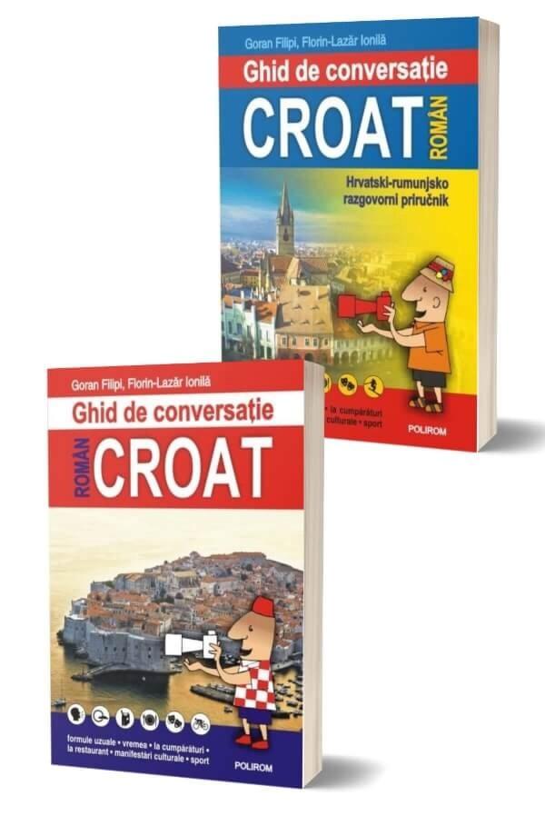 Ghid de conversatie roman-croat / croat roman - Florin-Lazar Ionila, Goran Filipi