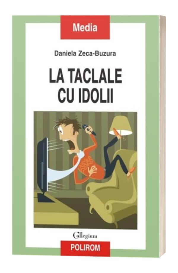 La taclale cu idolii - Daniela Zeca-Buzura