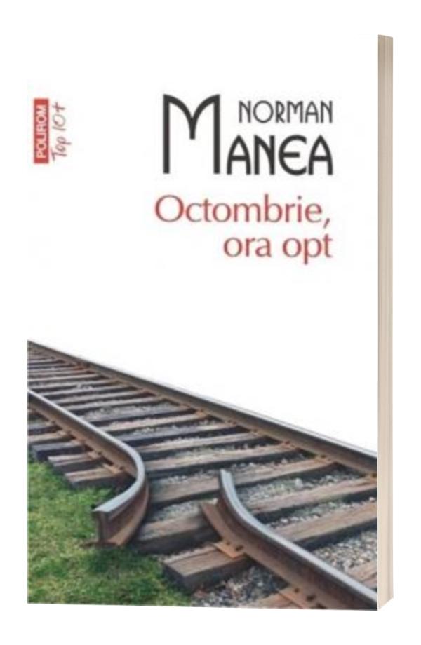 Octombrie, ora opt - Norman Manea