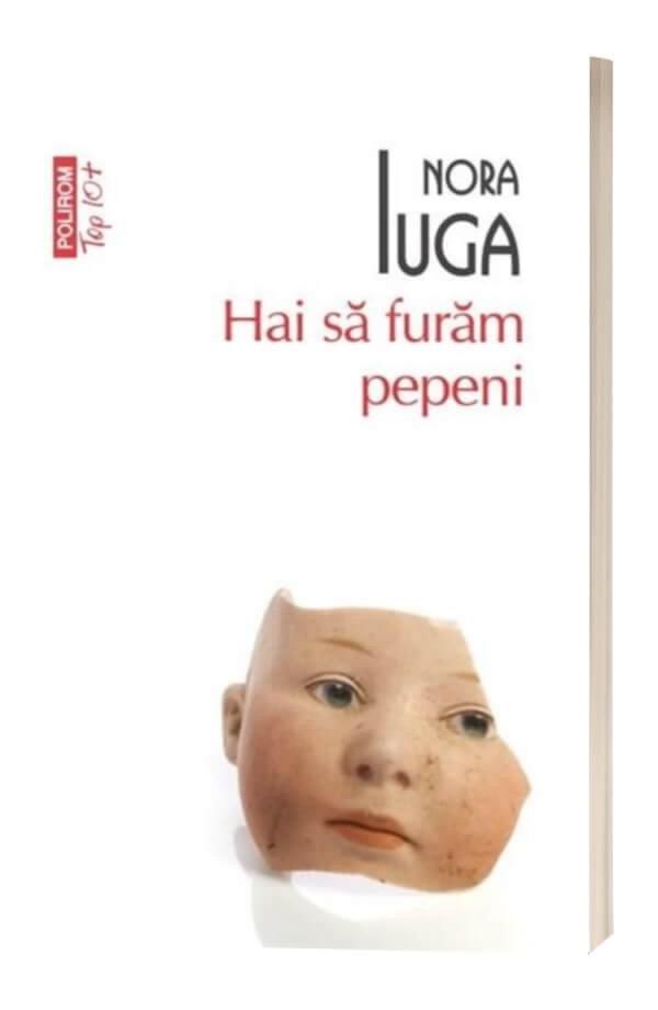 Hai sa furam pepeni - Nora Iuga