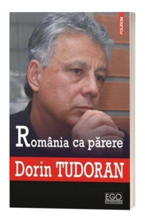 Romania ca parere - Dorin Tudoran