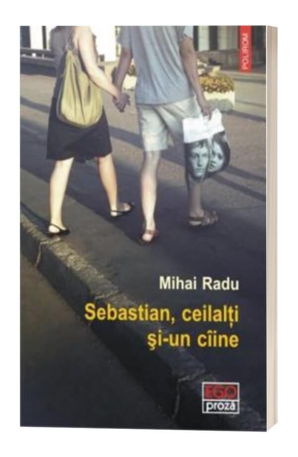 Sebastian, ceilalti si-un ciine - Mihai Radu