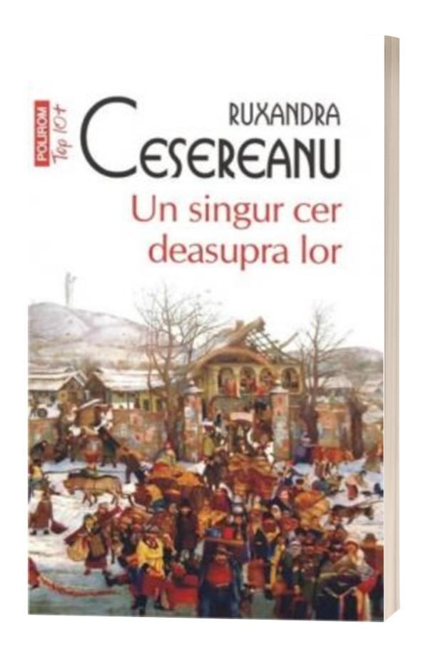 Un singur cer deasupra lor - Ruxandra Cesereanu
